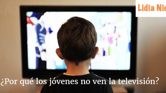 por qué los jóvenes no ven la televisión